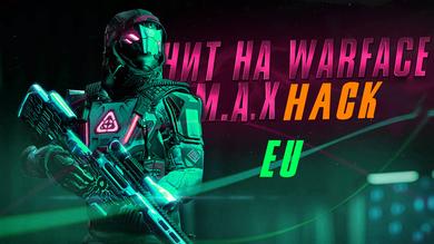 MAX HACK [WARFACE] EU | на 30 дней